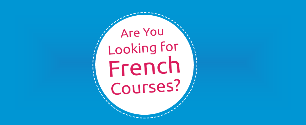 [ Link: Are You Looking for French Courses? ]